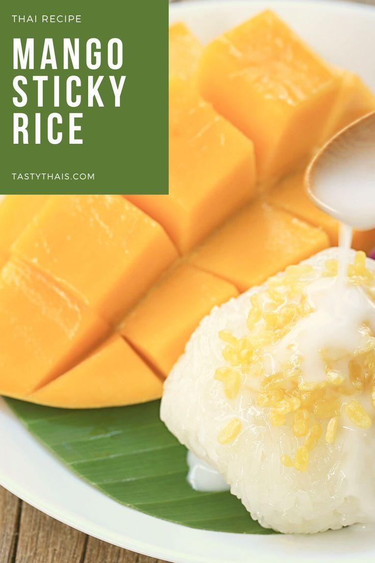 Easy Mango Sticky Rice Recipe Authentic Mango With Sticky Rice Coconut Milk Recipe Mango Sticky Rice Sticky Rice Recipes Thai Recipes Dessert
