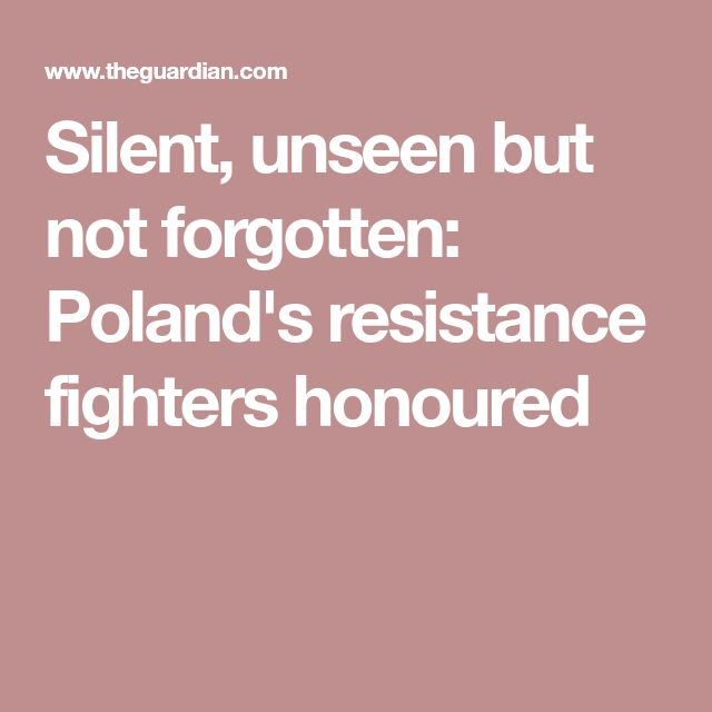 Silent, unseen but not forgotten: Poland's resistance fighters honoured