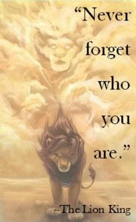 Remember who you are | Lion King love | Pinterest