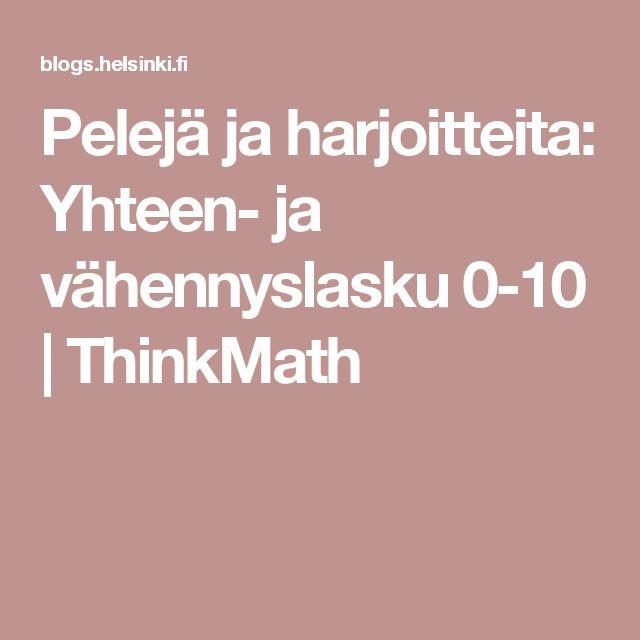 Pelejä ja harjoitteita: Yhteen- ja vähennyslasku 0-10 | ThinkMath