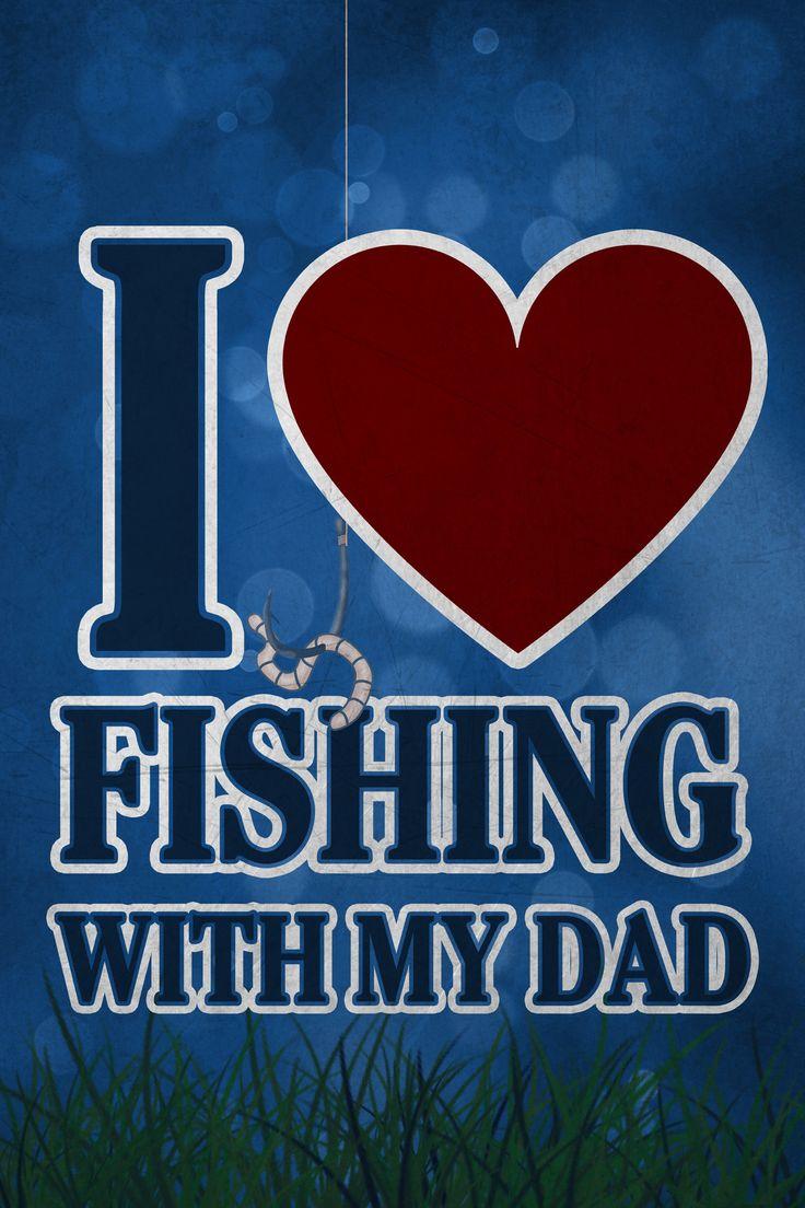 Fish aquarium quotes -  I Heart Fishing With My Dad Fishing Sign
