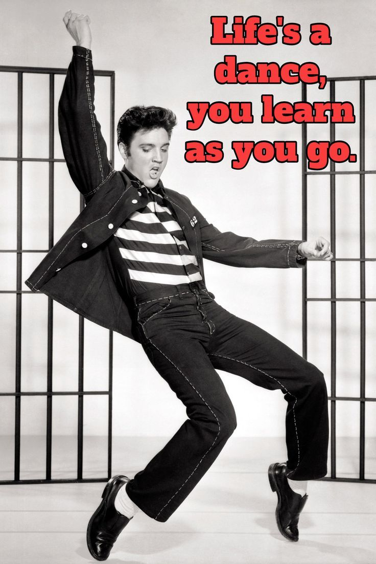 Life's a dance, you learn as you go. #quote #elvis #dance #dancing #qotd