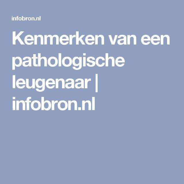 Kenmerken van een pathologische leugenaar | infobron.nl