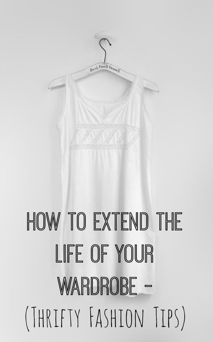 How to extend the life of your wardrobe. Our best thrifty fashion tips #thriftyfashion #frugalfashion