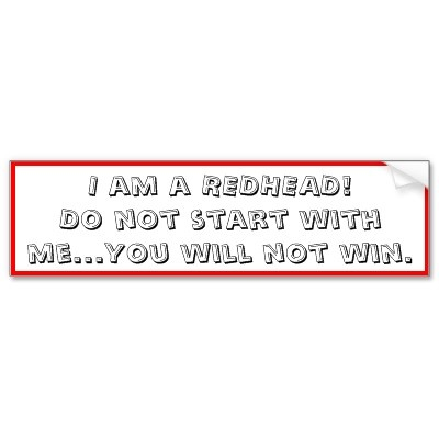 I am a redheaddo not start with me you will bumper sticker