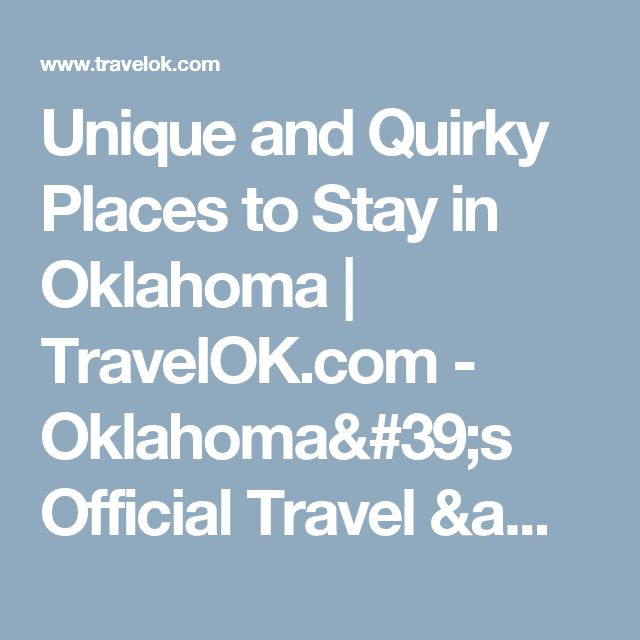 Unique and Quirky Places to Stay in Oklahoma | TravelOK.com - Oklahoma's Official Travel & Tourism Site