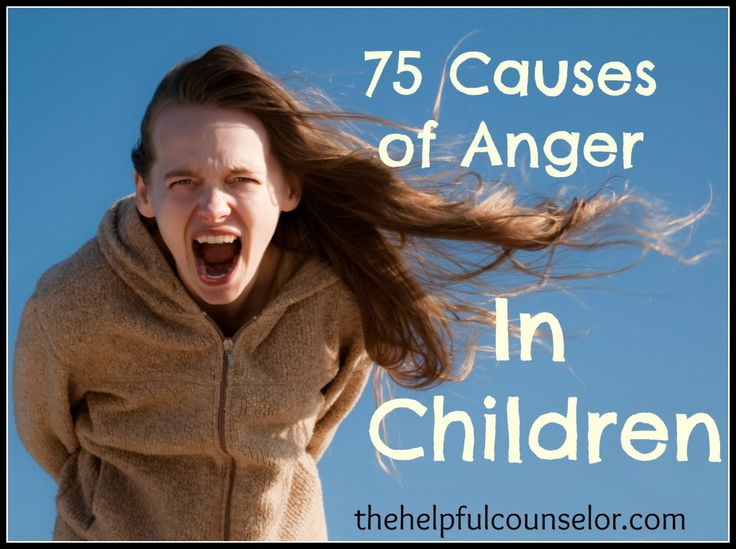 75 Causes of Anger in Children - It's not personal. As long as care is taken to not aggravate their emotional response (i.e. confrontation, condescending attitude, sarcasm, etc.), I know that students are not mad at me. I am only seeing their reaction to something else they are experiencing. So what's causing them to be angry?
