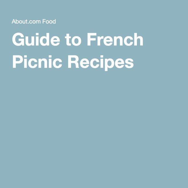 Guide to French Picnic Recipes