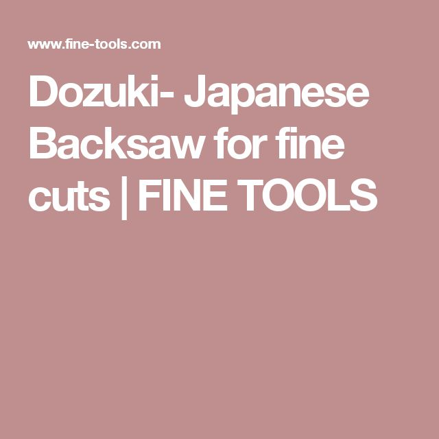 Dozuki- Japanese Backsaw for fine cuts | FINE TOOLS