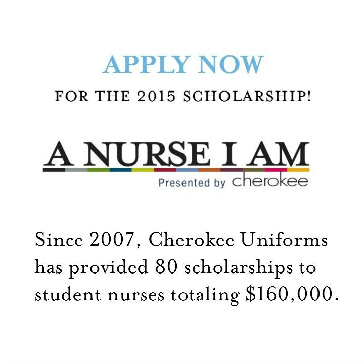 Did somebody say free money for nursing school?  Apply now for the 2015 Cherokee A Nurse I Am Scholarship.