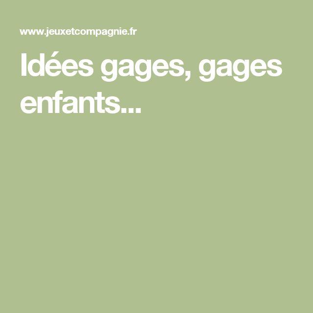 Idées gages, gages enfants...