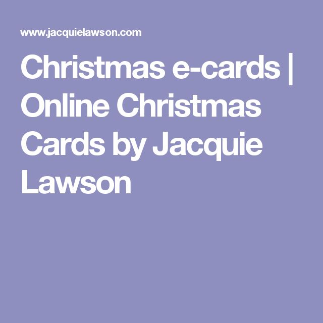 Christmas e-cards | Online Christmas Cards by Jacquie Lawson