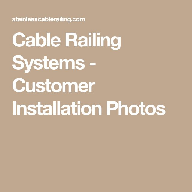 Cable Railing Systems - Customer Installation Photos