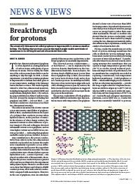 Materials science: Breakthrough for protons. The atomically thin material called graphene is impermeable to atoms as small as helium. The finding that protons can pass through it might enable new kinds of membrane to be developed and aid research into fuel cells..