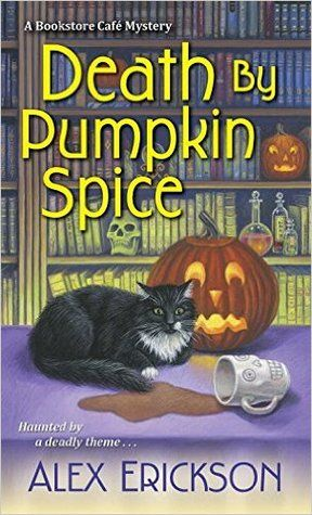 Death by Pumpkin Spice by Alex Erickson is the third book in A Bookstore Cafe Mystery series.  Check out my review of this cozy mystery!  http://bibliophileandavidreader.blogspot.com/2016/10/death-by-pumpkin-spice.html