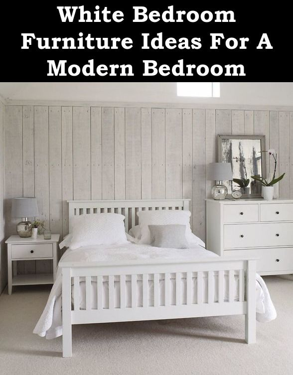 White Bedroom Furniture Ideas For A Modern Bedroom White Bed Frame Bedroom Design Bedroom Sets