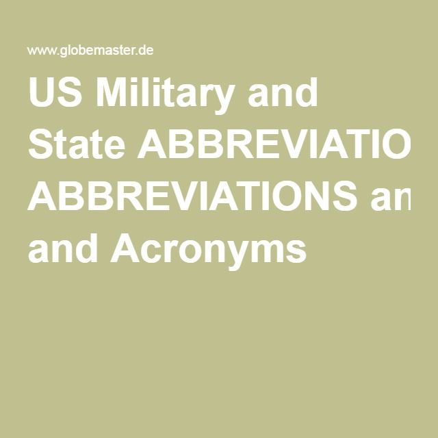 US Military and State ABBREVIATIONS and Acronyms