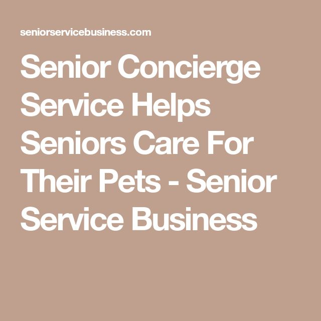 Senior Concierge Service Helps Seniors Care For Their Pets - Senior Service Business