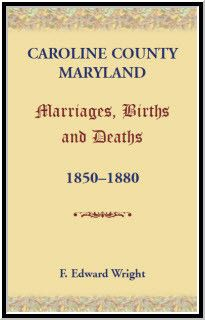 Caroline County, Maryland, Marriages, Births and Deaths, 1850-1880