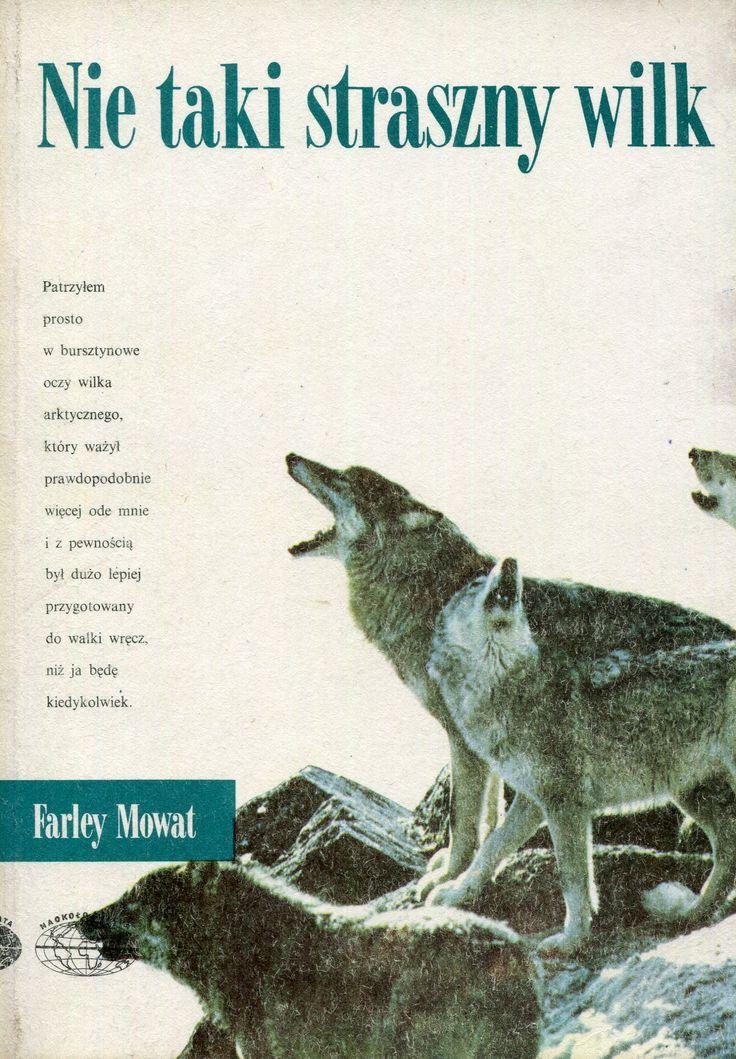 """""""Nie taki straszny wilk"""" (Never Cry Wolf) Farley Mowat Translated by Robert Stiller Cover by Janusz Grabiański (Grabianski) Book series Naokoło Świata Published by Wydawnictwo Iskry 1986"""
