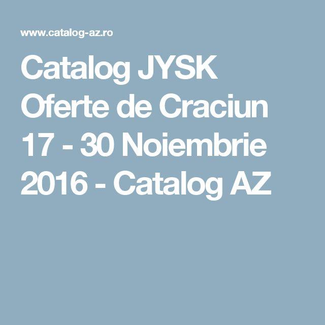 Catalog JYSK Oferte de Craciun 17 - 30 Noiembrie 2016 - Catalog AZ