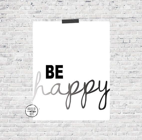 Be Happy Print, Happy Print, Uplifting Print, Art Print, Simple Print, Print ETSY