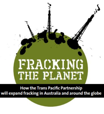 Fracking the Planet with the TPP - As Trade Ministers meet in Hawaii to continue the secret negotiations of the Trans Pacific Partnership (TPP), Friends of the Earth Melbourne's Economic Justice Collective have released a paper titled 'Fracking the Planet: How the Trans Pacific Partnership will expand fracking in Australia and around the globe'. This paper explains the implications of the Investment State Dispute Settlement (ISDS) Chapter of the TPP, and explores the ways in which foreign…
