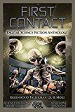 Free Kindle Book -   First Contact: Digital Science Fiction Anthology: Volume 1 (Digital Science Fiction Short Stories Series One)