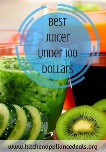 Find out what is the best juicer under 100 dollars. Reviews on the top juice extractors at an affordable price.