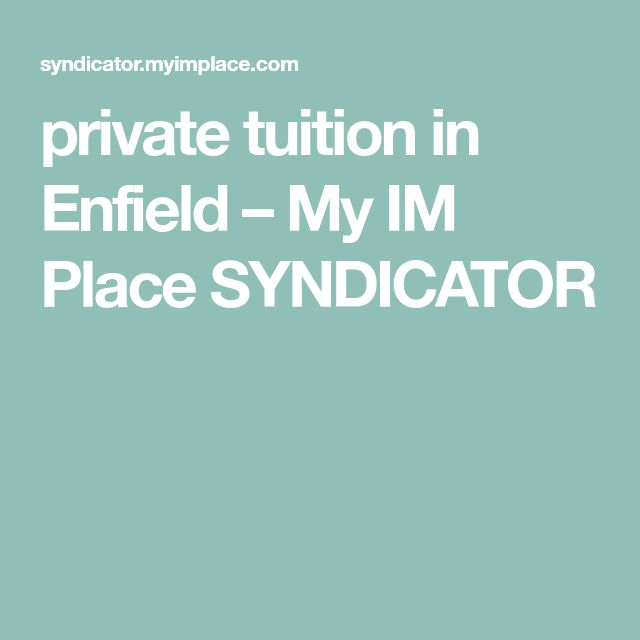 private tuition in Enfield � My IM Place SYNDICATOR