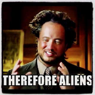 Therefore aliens meme -ancient aliens expert  Giorgio A. Tsoukalos