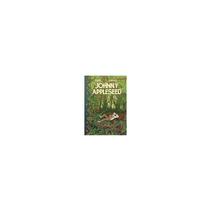 Johnny Appleseed : Green Dreamer of the American Frontier (Hardcover) (Paul Buhle)