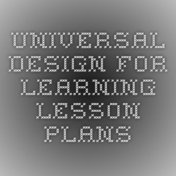 Universal Design For Learning Lesson Plans Universal Design In Learning Instruction Udl Udi