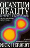 BARNES & NOBLE | Quantum Reality: Beyond the New Physics, An Excursion into Metaphysics...and the Meaning of Reality by Nick Herbert | NOOK Book (eBook), Paperback