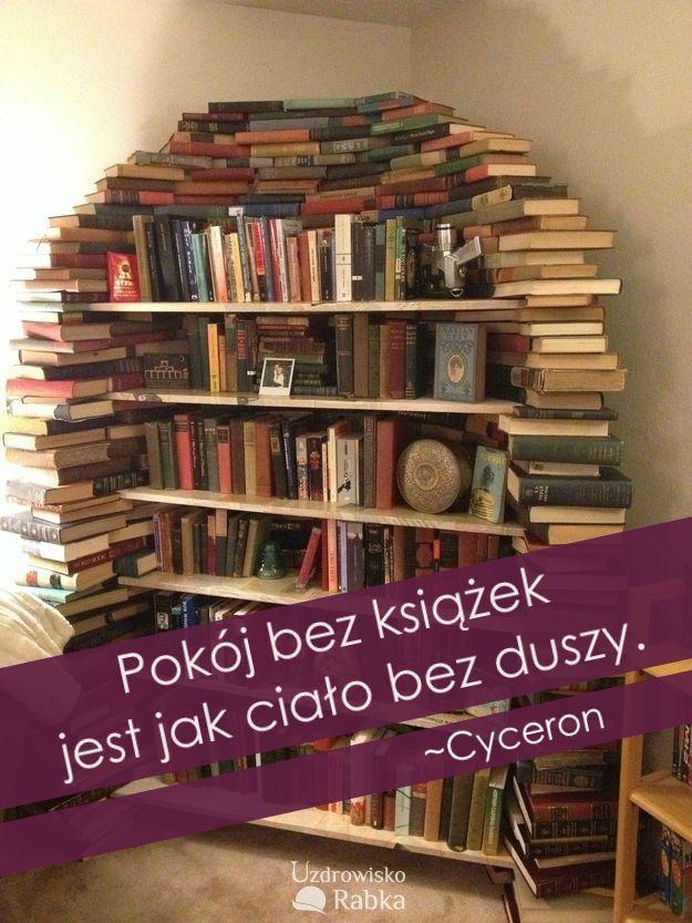 Pokój bez książek jest jak ciało bez duszy. #książki #czytanie #dusza #ciało #cytat