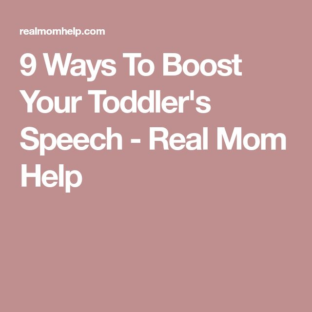 9 Ways To Boost Your Toddler's Speech - Real Mom Help