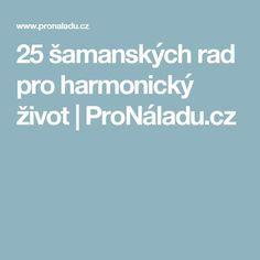 25 šamanských rad pro harmonický život | ProNáladu.cz