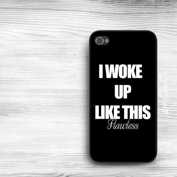 I just bought this. and i cant wait to get it! #Flawless Beyonce I Woke Up Like This iPhone 5s Case / iPhone 4s Case / Galaxy S4 Case / Galaxy S3 Case/ iPad Mini Case / iPad Case / Galaxy Note Case, $18.00