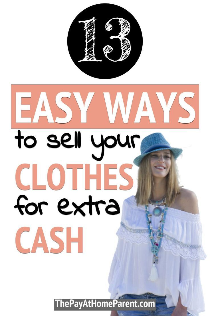 13 Places To Sell Clothes Online And Locally For Some Major Cash Selling Clothes Online Selling Clothes Selling Used Clothes