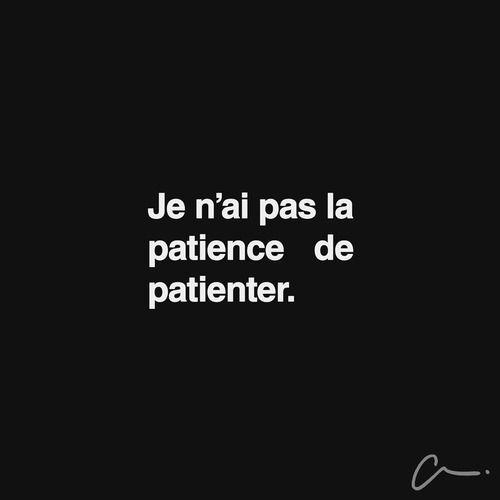Je n'ai pas la #patience de patienter. #LesCartons