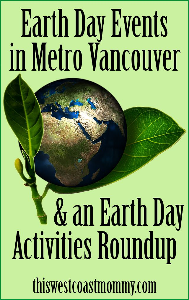 Find Earth Day 2015 events in Metro Vancouver plus a list of anywhere Earth Day activities