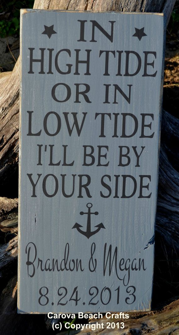 In High Tide Or Low Tide I'll Be By Youe Side Beach Wedding Signage Nautical Wedding Beach Anchor Décor Anniversary Bridal Shower Personalized Hand Painted Gray