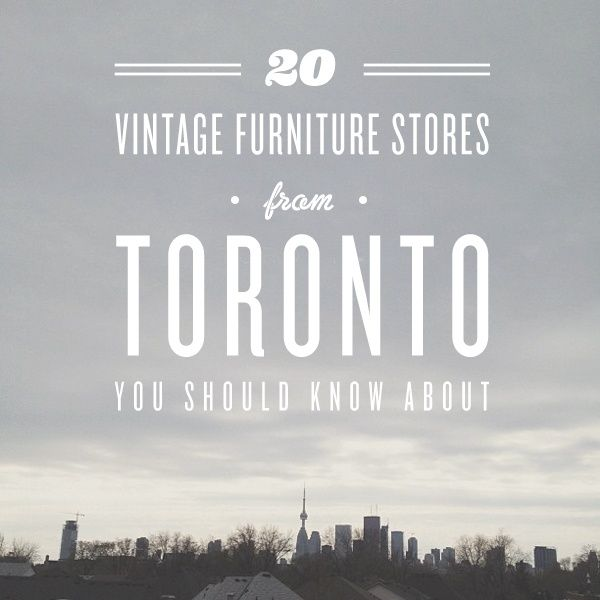 20 Vintage Furniture Stores from Toronto You Should Know About