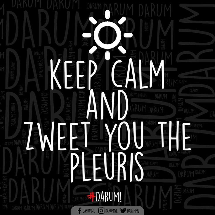 Keep calm en zweet je de pleuris.