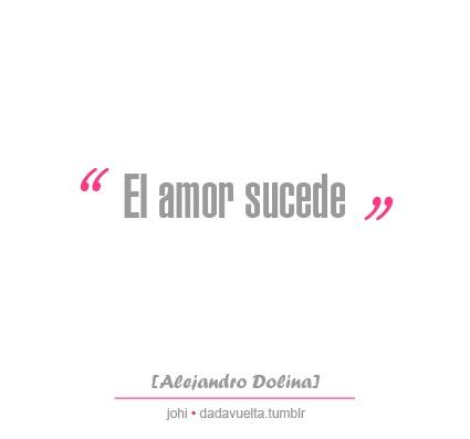 Alejandro Dolina-el amor sucede