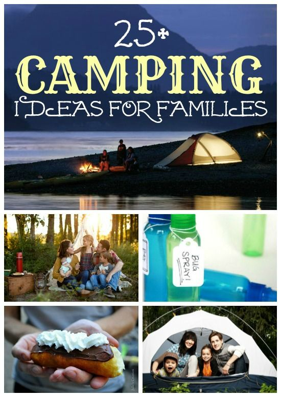 Over 25 Camping Ideas for Families