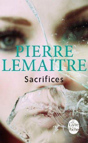 Sacrifices - Pierre Lemaitre