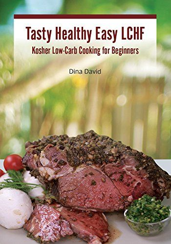 Tasty Healthy Easy LCHF: Kosher Low-Carb Cooking for Beginners - Kindle edition by Dina David. Cookbooks, Food & Wine Kindle eBooks @ Amazon.com.