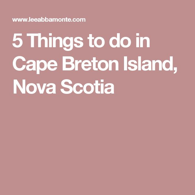 5 Things to do in Cape Breton Island, Nova Scotia