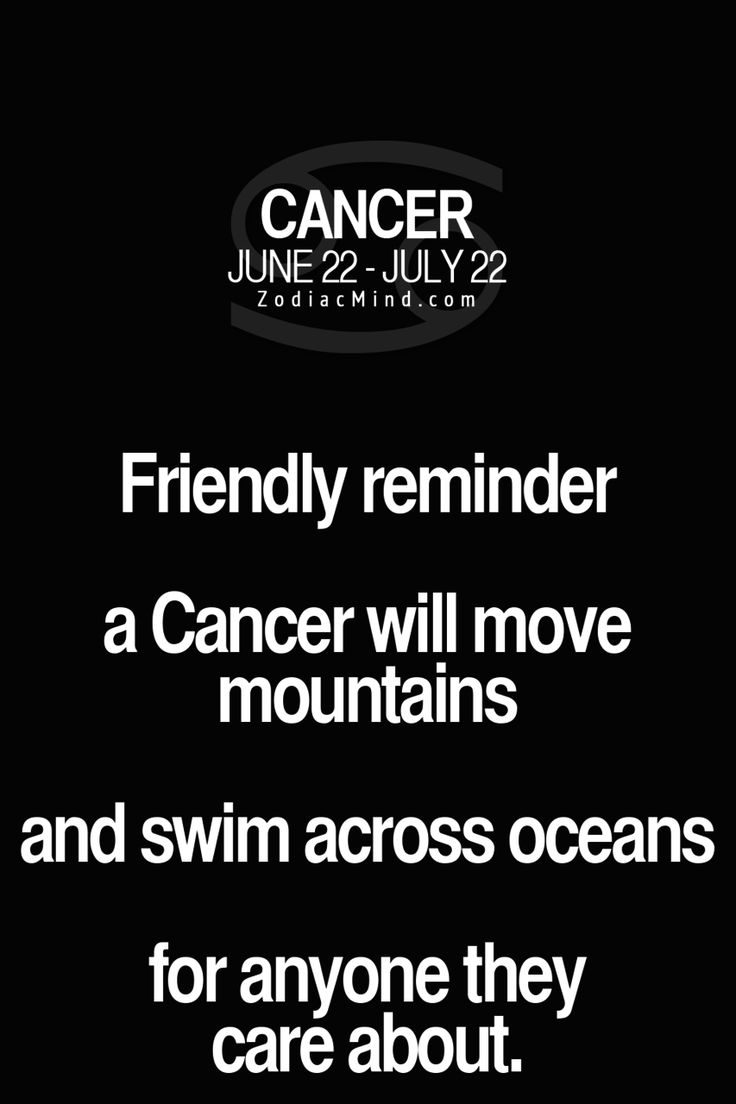 cancers totally we do everyting for the people we love
